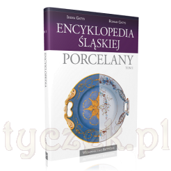 Encyklopedia Śląskiej Porcelany - książka nowa i nieużywana z oficjalnej dystrybucji
