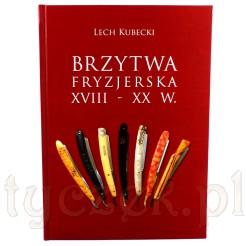 """Lech Kubecki """"Brzytwa Fryzjerska - RODZAJE, MODELE, PRODUCENCI"""""""